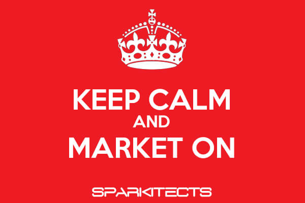 Sparkitects :: KEEP CALM and Market On: Four Ways (+1 Bonus!) You Can Work on Your Marketing During COVID-19